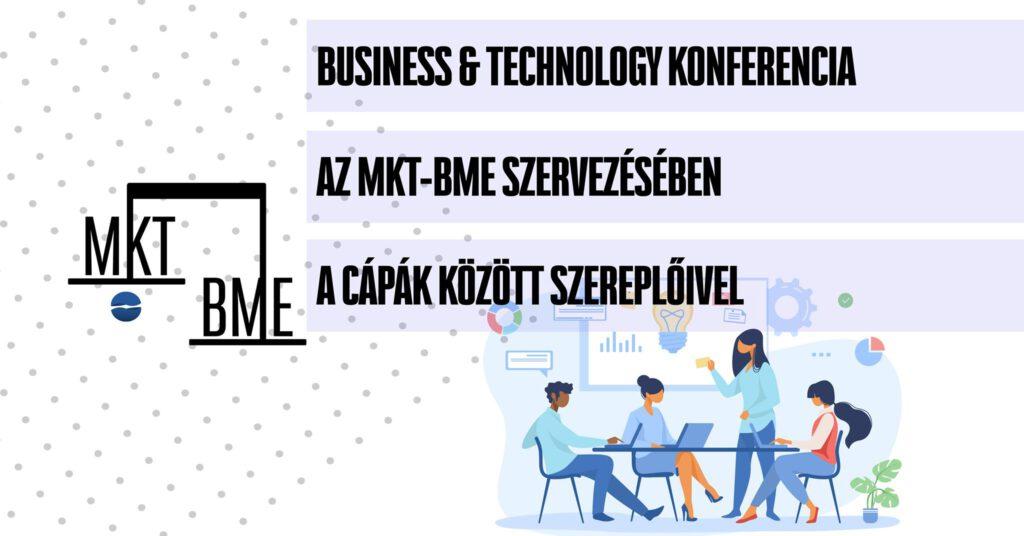 A MKT BME business and technology konferenciájának plakátja. fehér háttér halvány kék pötyökkel, amin a konferencia címe szerepel fekete betűkkel.